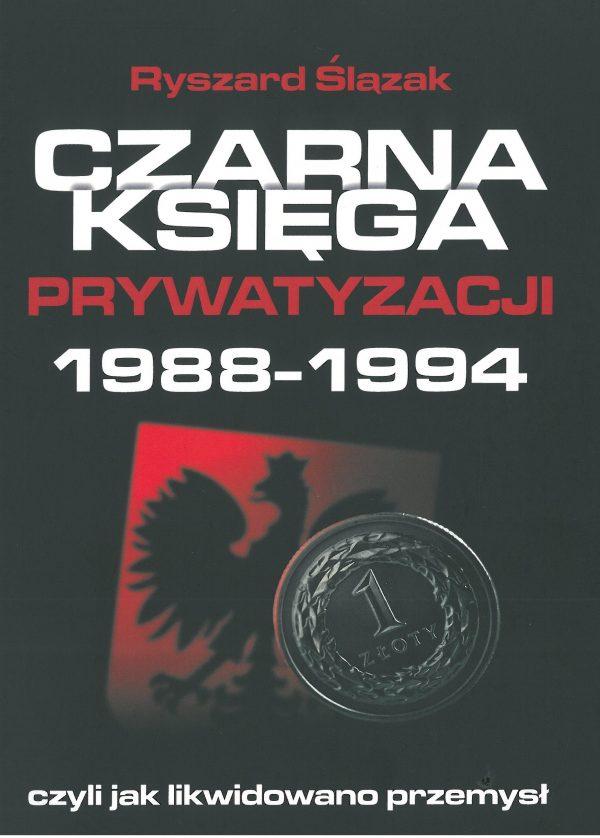 Czarna księga prywatyzacji 1988-1994 Wyd.2 (R.Ślązak)